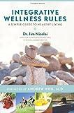 Integrative Wellness Rules, Jim Nicolai, 1401940471