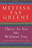 There Is No Me Without You, Melissa Fay Greene, 1596911166