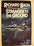 Stranger to the Ground, Richard Bach, 0025045202