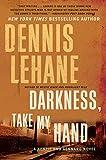 Darkness, Take My Hand (Patrick Kenzie and Angela Gennaro Book 2)