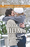 Too Friendly to Date (Harlequin Super Romance (Larger Print))