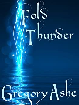 Fold Thunder (The Rim and the Shore Book 1) by [Ashe, Gregory]