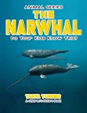 THE NARWHAL Do Your Kids Know This?: A Children's Picture Book (Amazing Creature Series) (Volume 61)