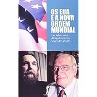 Os EUA e a Nova Ordem Mundial. Um Debate Entre Alexandre Dugin e Olavo de Carvalho