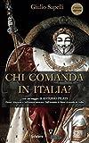 Chi comanda in Italia?: Poteri dispersi e influenze esterne. Dall'avvento di Renzi al trionfo di Grillo. Con un saggio di Antonio Pilati