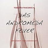 Das Andromeda Feuer: Vier Männer - eine Leidenschaft