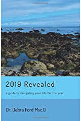2019 Revealed: A guide to navigating your life for the year Paperback