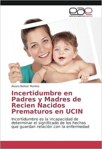 Incertidumbre en Padres y Madres de Recien Nacidos Prematuros en ...