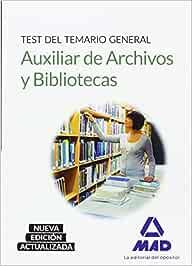 Auxiliar de Archivos y Bibliotecas. Test del Temario