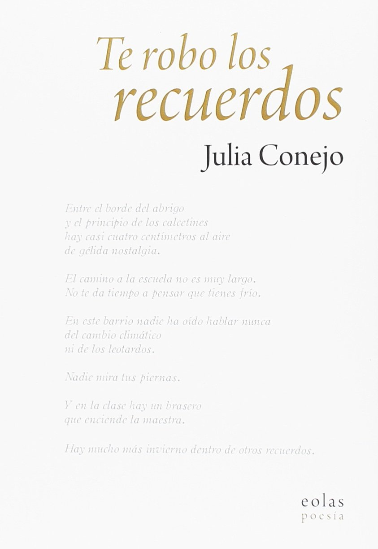 TE ROBO LOS RECUERDOS: JULIA CONEJO ALONSO: 9788417315207: Amazon.com: Books