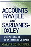 Accounts Payable and Sarbanes-Oxley, Mary S. Schaeffer, 0471785881