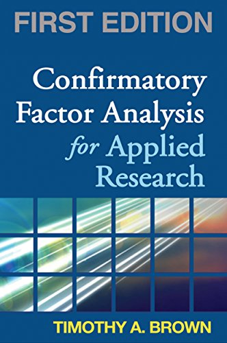 Confirmatory Factor Analysis for Applied Research, First Edition (Methodology in the Social Sciences)