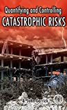 img - for Quantifying and Controlling Catastrophic Risks book / textbook / text book