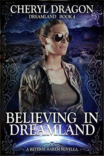 Believing in Dreamland: Dreamland Book 4: A Reverse Harem Novella