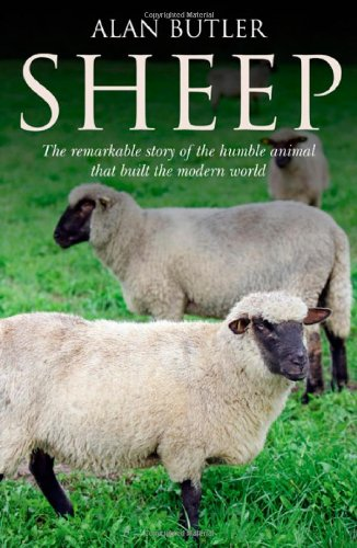 Sheep: The Remarkable Story of the Humble Animal that Built the Modern World ebook