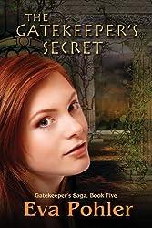 The Gatekeeper's Secret: Gatekeeper's Saga, Book Five