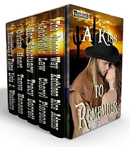 (A Kiss to Remember: Western Historical Romance Boxed Set)