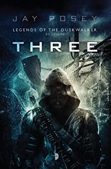 Three (Legends of the Duskwalker Book 1) by [Posey, Jay]