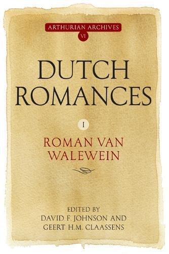 1: Dutch Romances I: Roman van Walewein (Arthurian Archives)