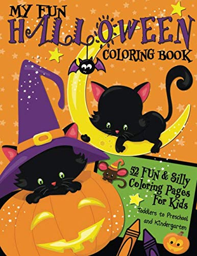 Halloween Activity Pages Preschool (My Fun Halloween Coloring Book: 52 Pages of Fun, Silly & Happy Halloween Coloring Designs for Toddlers to Preschool & Kindergarten | Large Illustrations for Young Kids Ages 2-4 and)