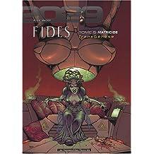 FIDES T05 : MATRICIDE