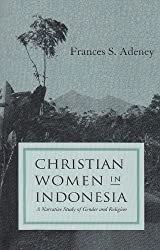 Christian Women in Indonesia: A Narrative Study of Gender and Religion (Women in Religion)