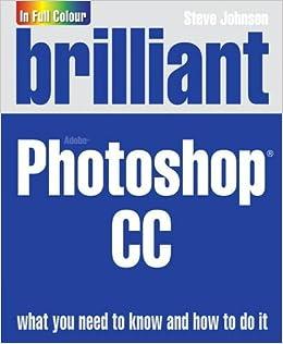 Brilliant Adobe Photoshop CC