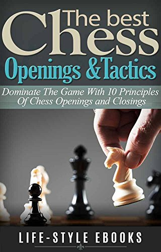 CHESS: The Best CHESS Openings &Tactics - Dominate The Game With 10 Principles Of Chess Openings and Closings: (chess, chess openings, chess tactics, checkers, checkmate, chess strategy) (The Best Grammar Checker)