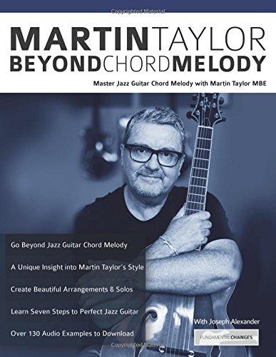 Martin Taylor Beyond Chord Melody: Master Jazz Guitar Chord Melody with Virtuoso Martin Taylor MBE