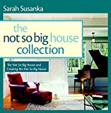 img - for The Not So Big House Collection: The Not So Big House and Creating the Not So Big House book / textbook / text book