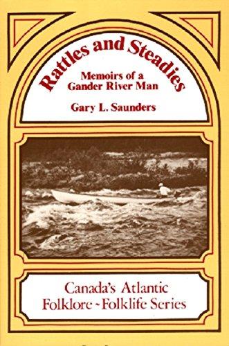[E.b.o.o.k] Rattles and Steadies: Memoirs of a Gander River Man (Canada's Atlantic Folklore-Folklife) [E.P.U.B]