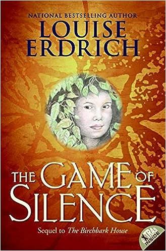 The Game of Silence (Birchbark House, 2): Erdrich, Louise: 9780064410298: Amazon.com: Books