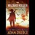 The Wizard Killer - Season Two: A Thrilling Post-Apocalyptic Fantasy Adventure