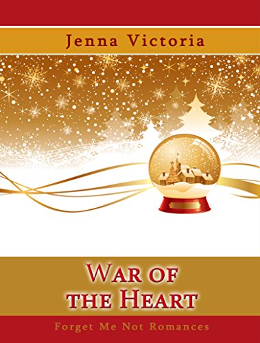 War of the Heart (A Snow Globe Christmas)