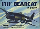 img - for F8F Bearcat in Action - Aircraft No. 99 book / textbook / text book