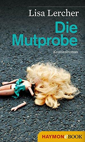 Die Mutprobe: Kriminalroman (Lisa Lercher Krimis 4) (German Edition)