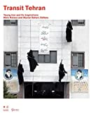 img - for Transit Tehran: Young Iran and Its Inspirations by Malu Halasa (2008-10-01) book / textbook / text book