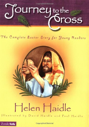 Journey to the Cross: The Complete Easter Story for Young Readers
