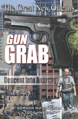 The Great New Orleans Gun Grab by Gordon Hutchinson (2007-11-01)