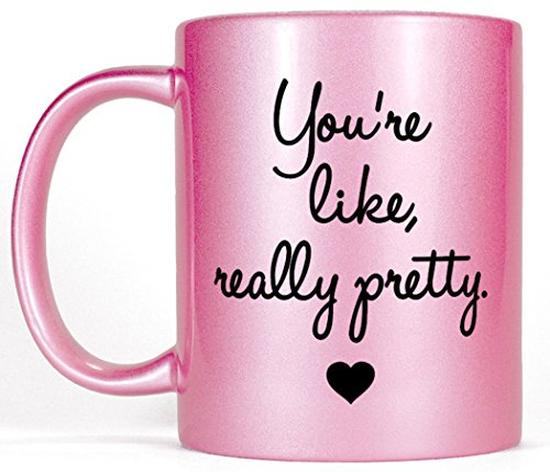 Most Toasty You're Like Really Pretty Girly Ceramic Coffee Mug Gift for Women, 11 Ounce, Metallic Pink ()