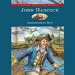 John Hancock: Independent Boy | Kathryn Cleven Sisson