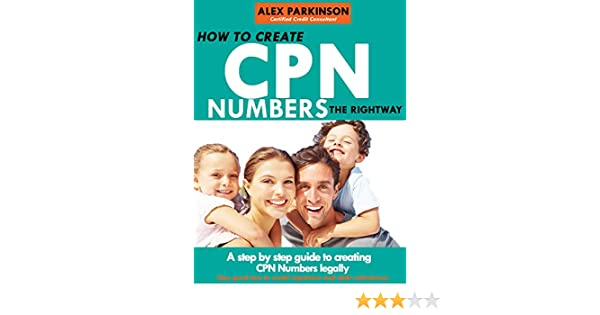 HOW TO CREATE CPN NUMBERS THE RIGHT WAY: A step by step guide to creating  CPN numbers legally