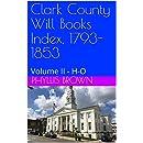 Clark County Will Books Index, 1793-1853: Volume II - H-O