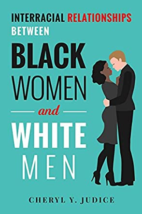 Interracial Relationships Between Black Women and White Men