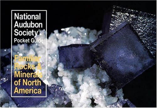National Audubon Society Pocket Guide to Familiar Rocks and Minerals (Audubon Society Pocket Guides)