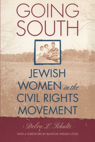 (Going South: Jewish Women in the Civil Rights Movement)