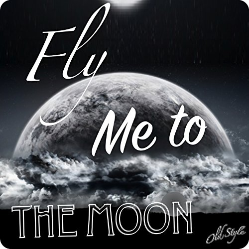 Fly Me to the Moon (In Other Words) [Famous Version 1962]