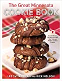 The Great Minnesota Cookie Book: Award-Winning Recipes from the Star Tribune s Holiday Cookie Contest