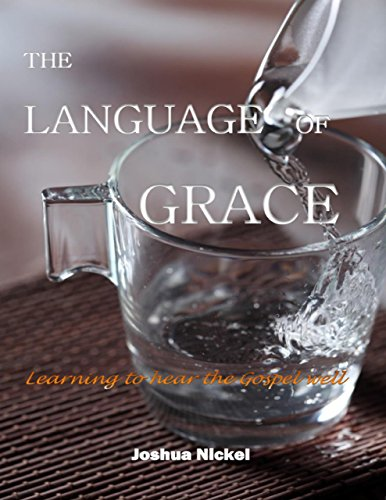 the-language-of-grace-learning-to-hear-the-gospel-well