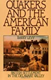 img - for Quakers and the American Family: British Settlement in the Delaware Valley book / textbook / text book
